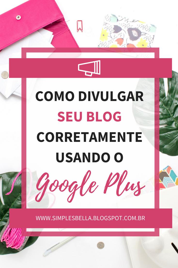 Como divulgar seu blog corretamente no Google+