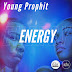 "Young Prophit - ""Energy"""