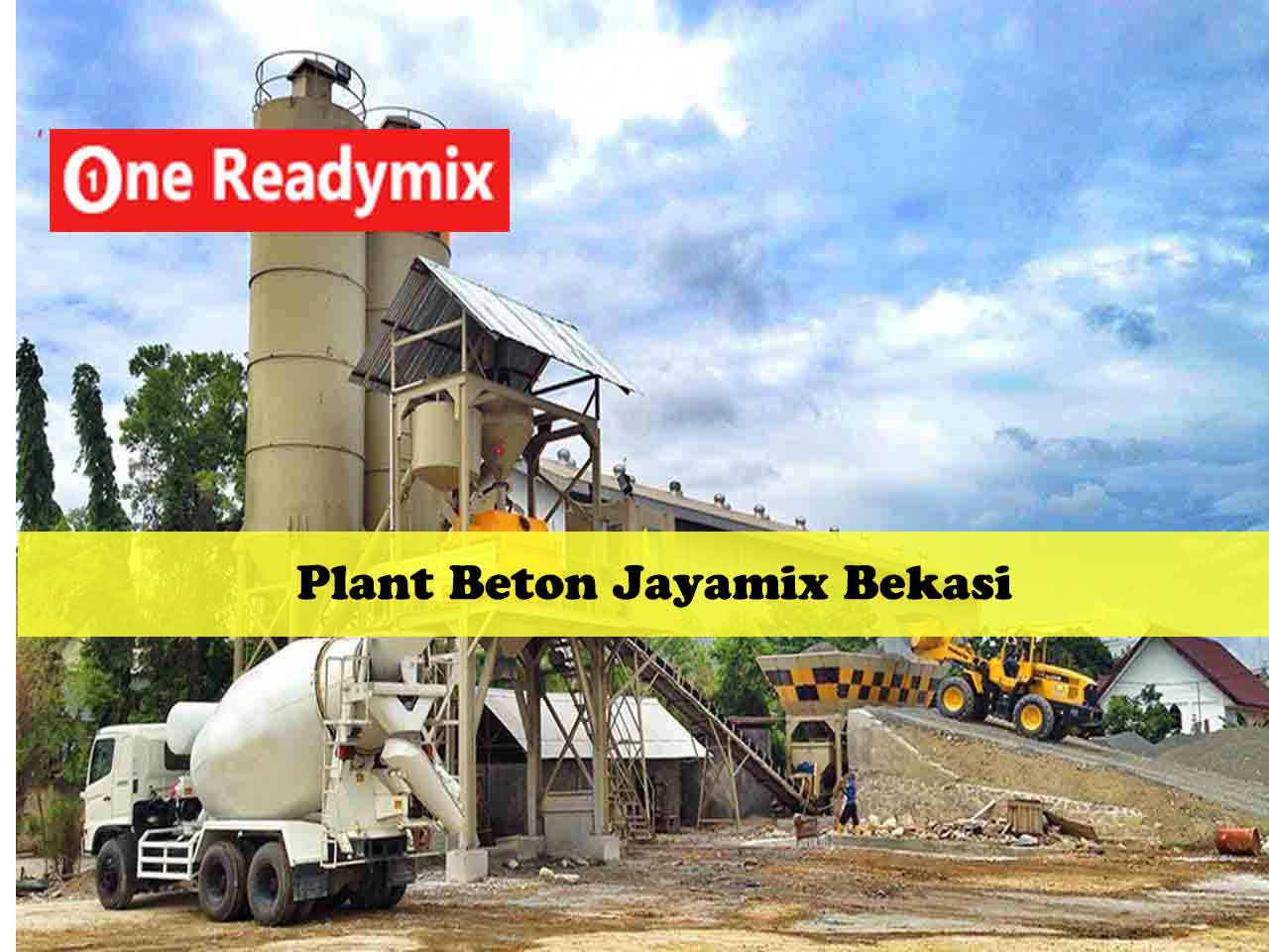 Harga Jayamix Bekasi, Beton Cor Jayamix Bekasi, Jual Beton Jayamix Bekasi, Cor Jayamix Bekasi, Tempat Beli Jayamix di Bekasi