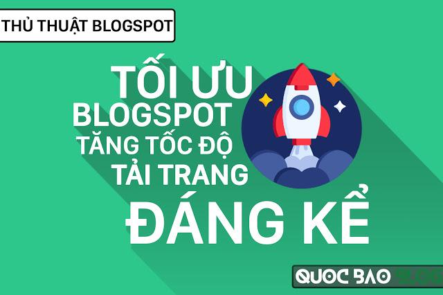 Thủ thuật tối ưu blogspot tăng tốc độ tải trang