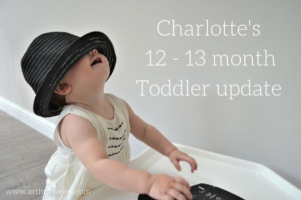 Charlotte in a trilby hat - 12 to 13 month toddler update and routine