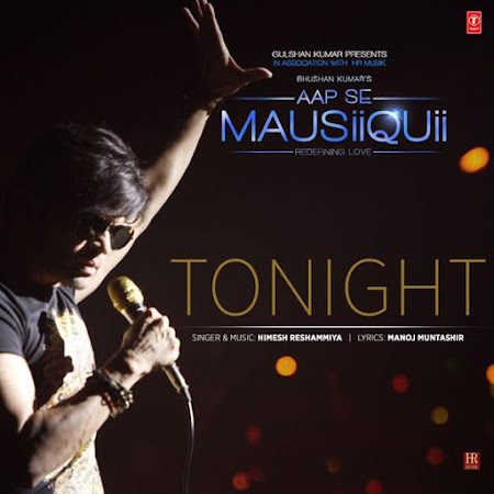 Tonight - Aap Se Mausiiquii (2016)