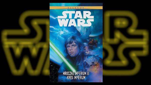 Recenzja - Star Wars Legendy: Mroczne Imperium II. Kres Imperium - Tom Veitch
