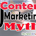 Top 10 Content Marketing Myth Jise aap sahi janate hai