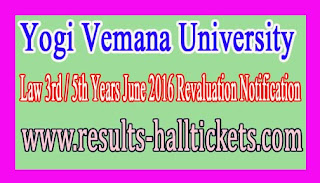 Yogi Vemana University Law 3rd / 5th Years June 2016 Revaluation Notification