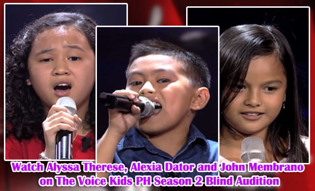 Watch Alyssa Therese, Alexia Dator and John Membrano on The Voice Kids PH Season 2 Blind Audition