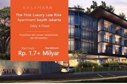 Kasamara,Luxury Low Rise Apartment in South Jakarta only 4 Floor