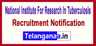National Institute For Research In Tuberculosis NIRT Recruitment Notification 2017  Last Date 09-06-2017