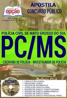 Apostila Polícia Civil MS para ESCRIVÃO DE PÓLICIA E INVESTIGADOR DE POLÍCIA PC/MS 2017