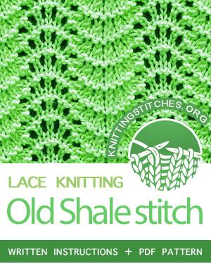 Lace Knitting. #howtoknit the Old Shale Stitch Pattern. FREE written instructions, Chart, PDF knitting pattern. #knittingstitches #knitting #laceknitting