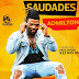 Admilton - Saudades (Zouk)[2018](Download)