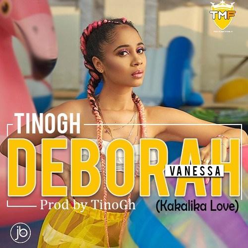 TinoGh – Deborah Venessa (Kakalika Love) (Prod. By TinoGh)
