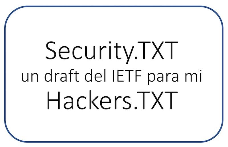Un informático en el lado del mal: Security TXT un draft del