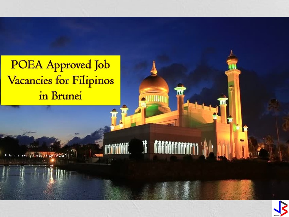 If you are searching for employment opportunities abroad, Brunei Darussalam is hiring Filipino workers! You can check the list below of jobs approved by the Philippine Overseas Employment Administration (POEA) to Brunei that you can apply for this month of December! Brunei is one of the countries that offering hundreds of jobs to Filipinos each month!  The country is particularly hiring for waiter/waitress, motor rewinder, cook, assistant cook, electrician, foreman, manager, heavy vehicle driver, heavy equipment mechanic, crane operator, excavator operator, barista, driver, kitchen assistant, salesman, domestic helper, and many others. Check below for the complete list.   Jbsolis.net is NOT a recruitment agency and we are NOT processing nor accepting applications for jobs abroad. All information in this article is taken from the website of POEA — www.poea.gov.ph for general purposes only. Recruitment agencies are being linked to each job orders so that interested applicants may know where to coordinate and apply for their desired position.  Interested applicant may double-check the job orders as well as the licensed of the hiring recruitment agencies in POEA website to make sure everything is legal.