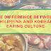The difference between Philippine and Korean eating culture
