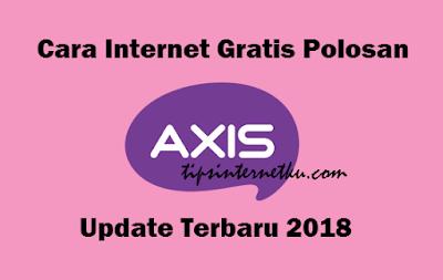 Cara Internet Gratis Polosan Axis Terbaru 2018