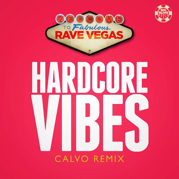 Rave Vegas - Hardcore Vibes (Calvo Remix) [Remixes] - Single Cover
