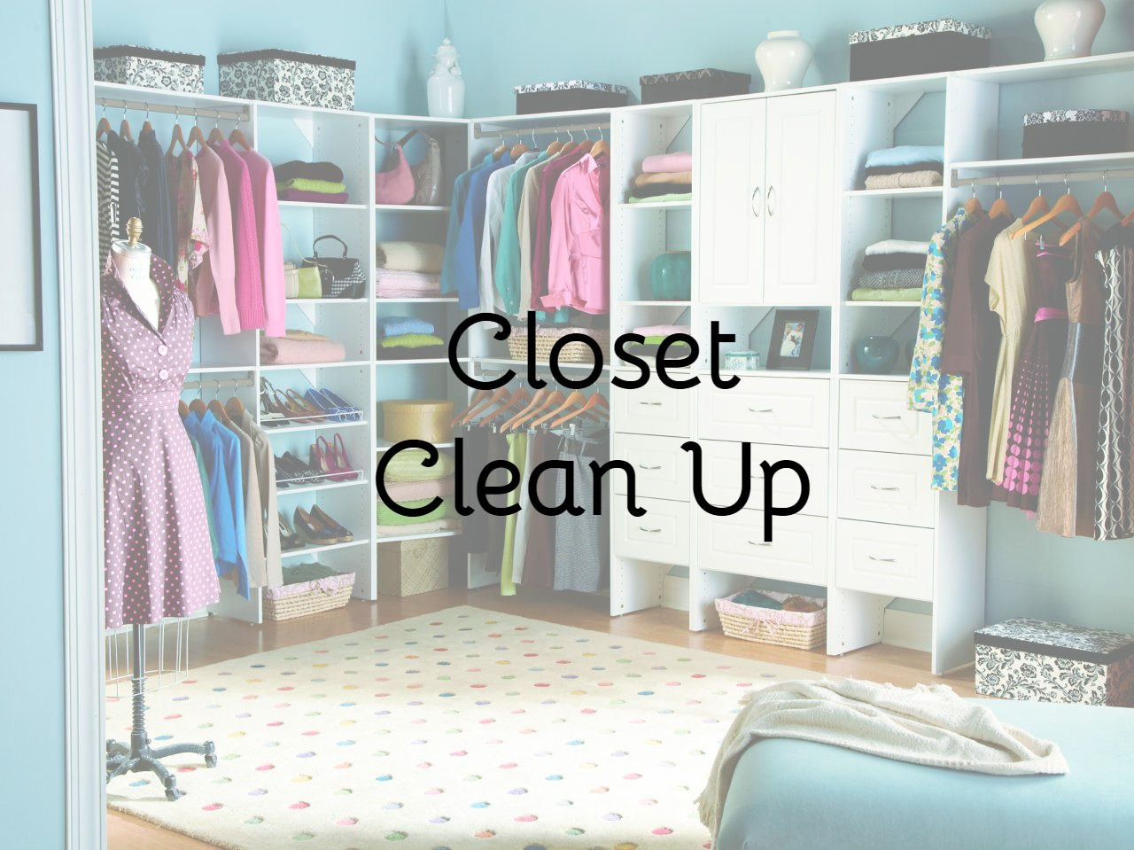 How to do an awesome closet clean up