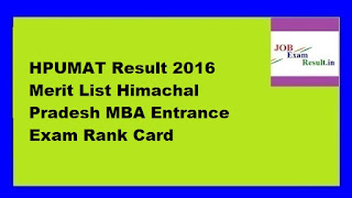 HPUMAT Result 2016 Merit List Himachal Pradesh MBA Entrance Exam Rank Card