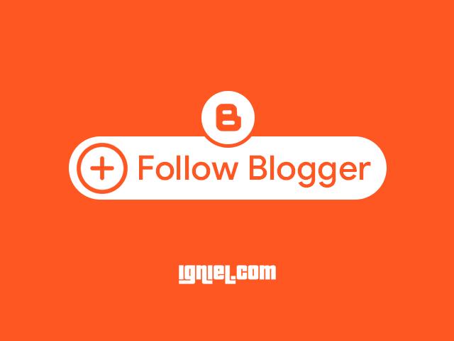 Apakah Ada Fitur Follow di Blogger?
