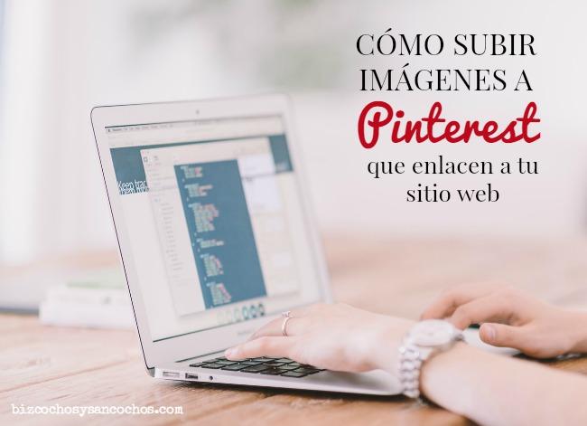 Como subir imágenes a Pinterest que enlacen a tu sitio web | www.bizcochosysancochos.com