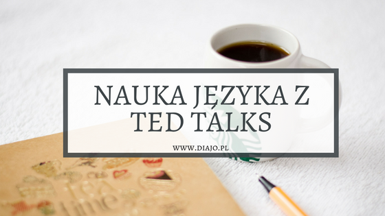 TED; Ted Talks; języka; nauka; kawal coffee; starbucks
