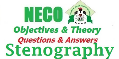NECO Stenography 2017 Practicals Answers | Questions Expo Runz