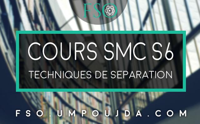 SMC S6 : Cours Techniques de Séparation