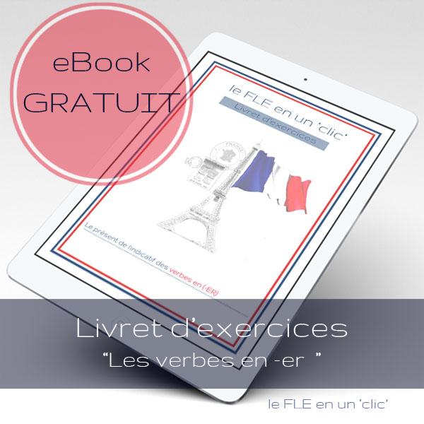 eBook gratuit, livret d'exercices, cours de Français, Le présent de l'indicatif des verbes du premier groupe (-ER)