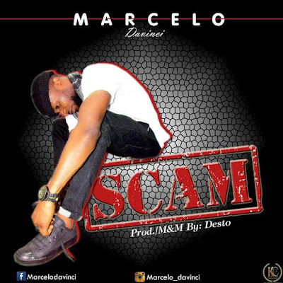 MUSIC: Marcelo - Scam (Prd. Nomeo Music)