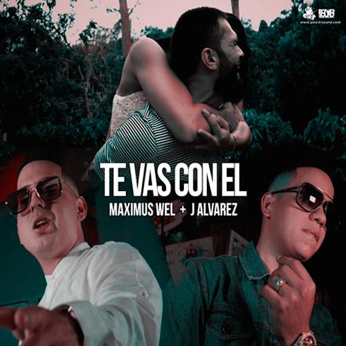 https://www.pow3rsound.com/2018/05/maximus-wel-ft-j-alvarez-te-vas-con-el.html