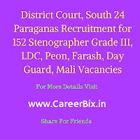 District Court, South 24 Paraganas Recruitment for 152 Stenographer Grade III, LDC, Peon, Farash, Day Guard, Mali Vacancies