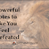 25 Powerful Quotes to Make You Feel Undefeated