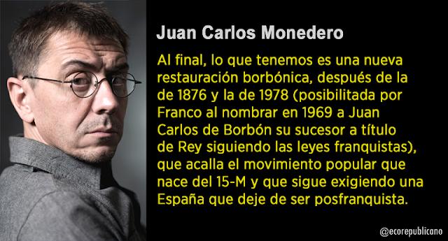 Juan Carlos Monedero: La tercera restauración borbónica