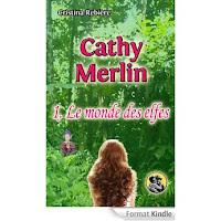 http://lesreinesdelanuit.blogspot.fr/2015/07/cathy-merlin-t1-le-monde-des-elfes-de.html