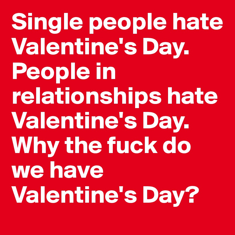 why i don't celebrate valentine's day   daily focal, Ideas