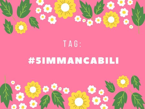 TAG #5IMMANCABILI