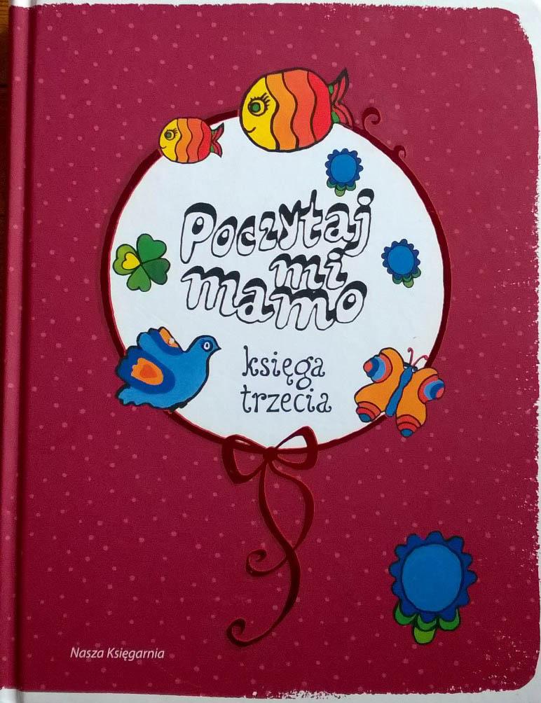 Książką W Dzieci Poczytaj Mi Mamo Księga Trzecia