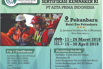 PEMBINAAN AHLI K3 UMUM SERTIFIKASI KEMNAKER RI PT. AZTA PRIMA INDONESIA TERBARU 2019
