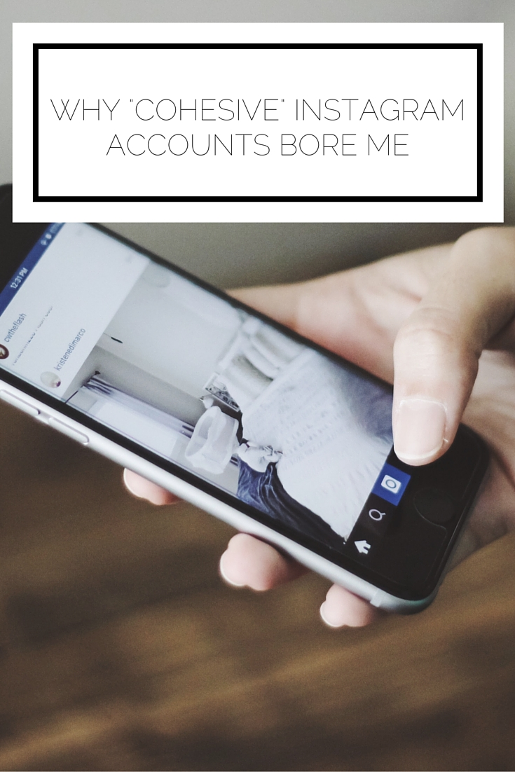 Click to read now, or pin to save for later! I feel like such a rebel for saying this, but cohesive Instagram accounts bore me! Here's why