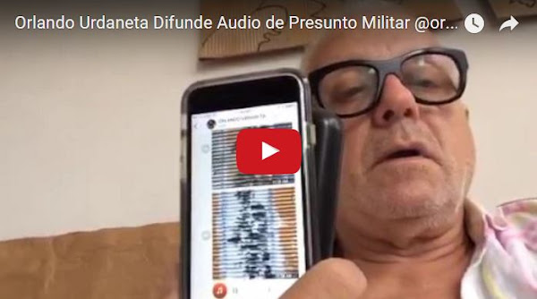 Orlando Urdaneta presenta un audio de un militar activo