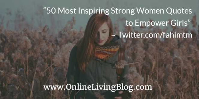 Most Inspiring Strong Women Quotes to Empower Girls