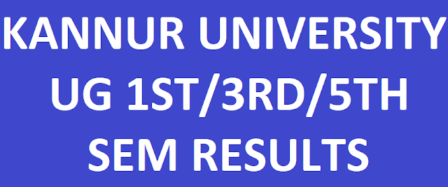 Kannur University 1st 3rd 5th Sem Results