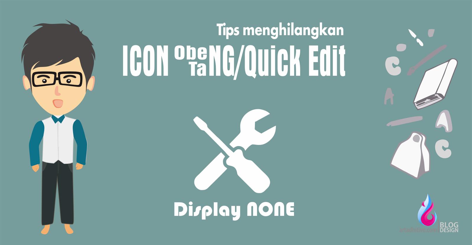 Menghilangkan Icon Obeng dan Tang Pada Elemen Blog