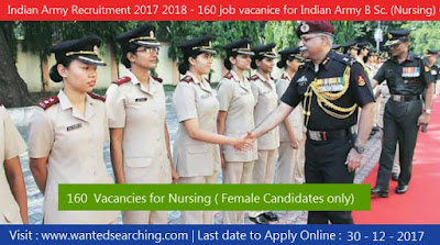 Indian Army Recruitment 2017 2018 - 160 job vacanice for Indian Army B Sc. (Nursing) Course 2018