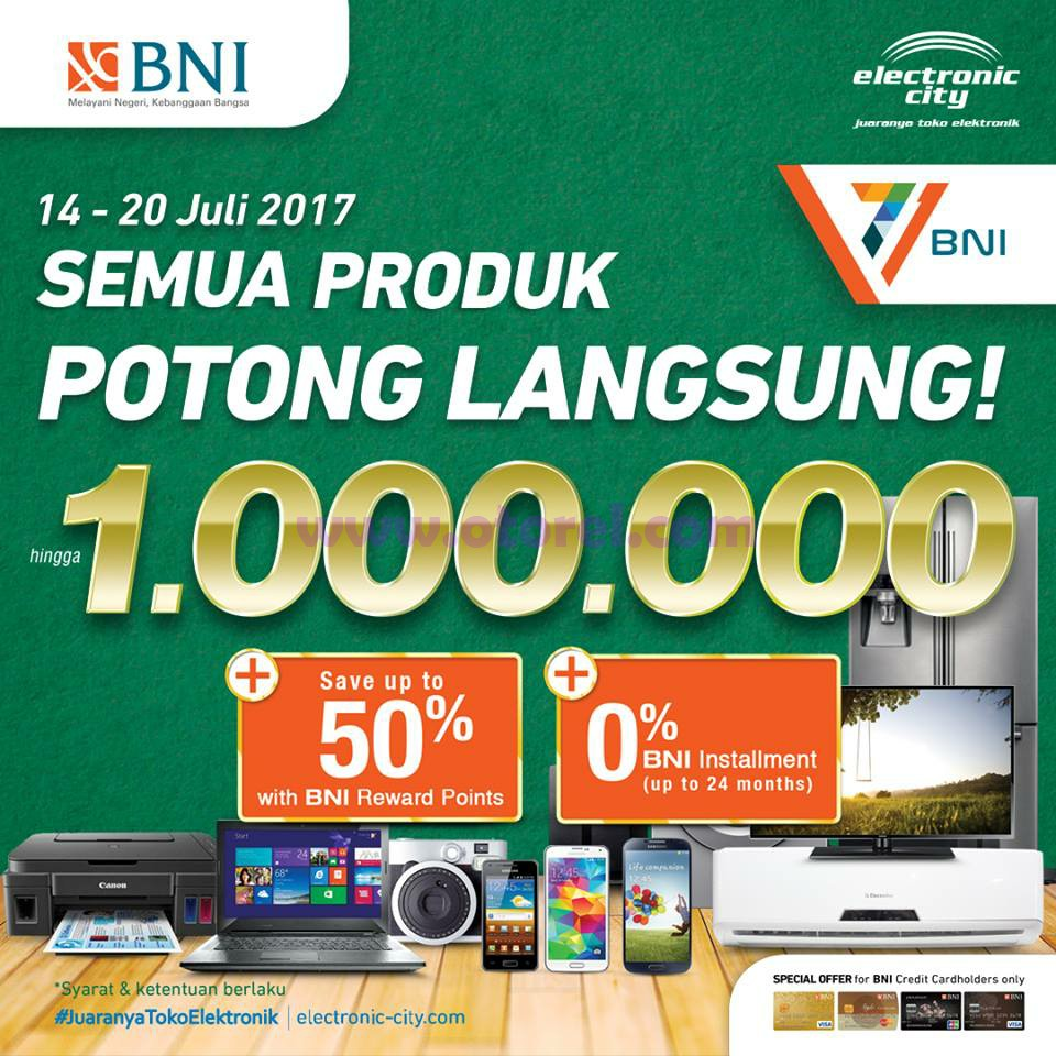 Electronic City Promo Kartu BNI Periode 14 – 20 Juli 2017