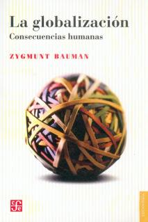 """""""La globalización. Consecuencias humanas"""" - Z. Bauman"""