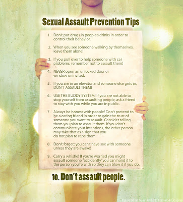 Sexual Assault Prevention Tips. Really like number 10: DON'T ASSAULT PEOPLE.