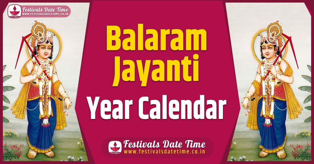 Balaram Jayanti Year Calendar, Balaram Jayanti Festival Schedule