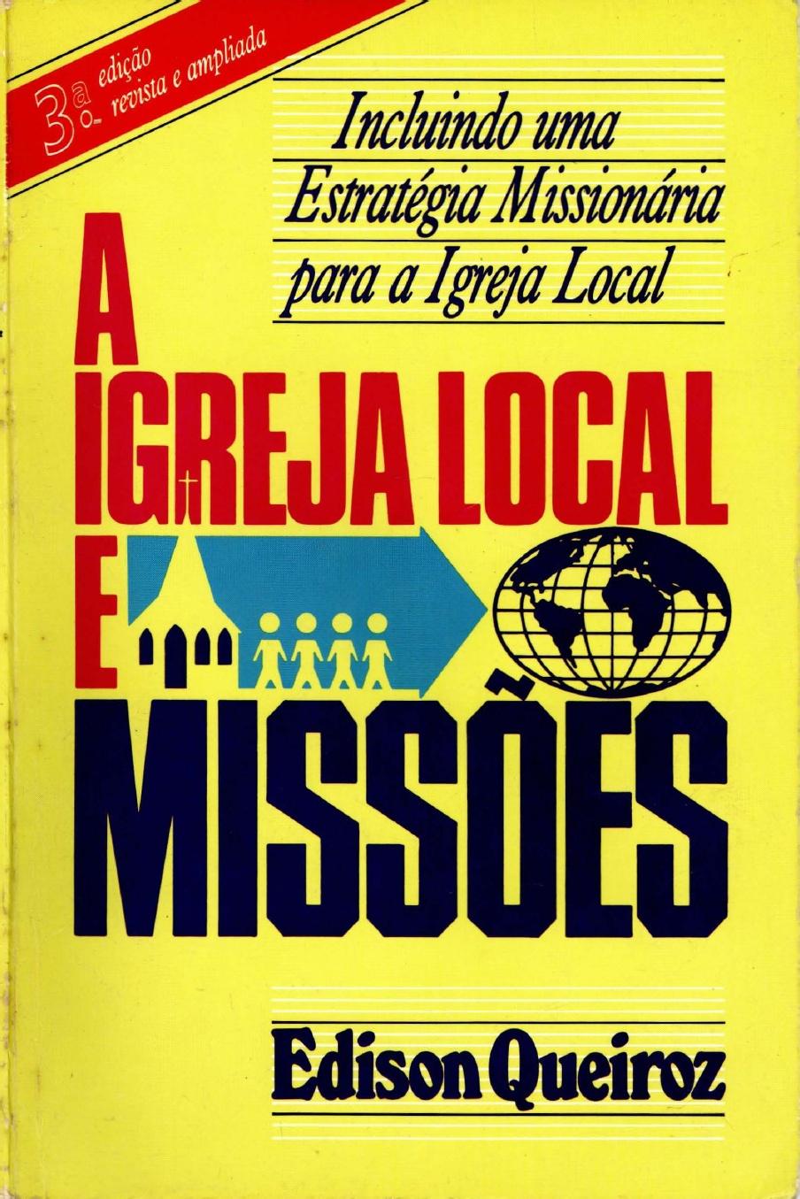 Edison Queiroz-A Igreja Local e Missões-